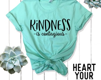 Kindness is contagious Tee Shirt - Kindness T-Shirt - Kind Shirt - Anti Bullying Shirt - Inspirational Shirt - Teacher Shirt
