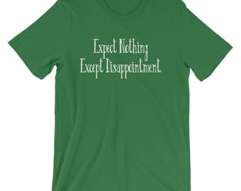 Expect Disappointment T-Shirt