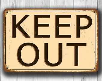 KEEP OUT SIGN, Keep Out Signs, Vintage style Keep Out Sign, Outdoor Signs, Keep Out Sign, Danger Keep Out Sign, Private Property Signs
