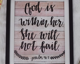 10x12 God Is Within Her She Will Not Fail Psalm 46:5 Framed Calligraphy