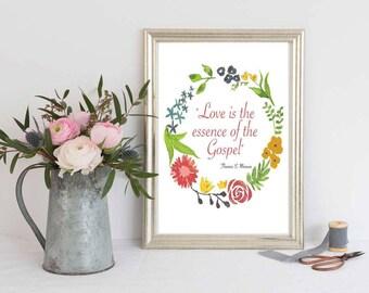 Love is the Essence of the Gospel Thomas S. Monson Quote 8x10 Digital Print