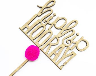 Hip Hip Hooray cake topper in bamboo with pompom