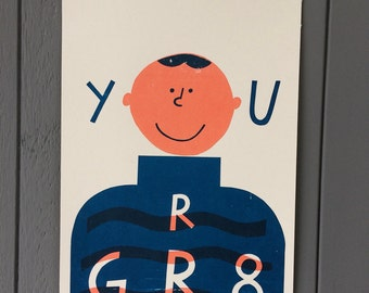 You r gr8 A4 screen printed poster