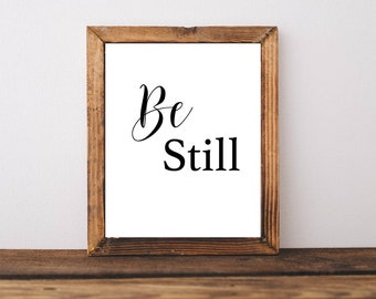 Printable Quotes, Be Still, Downloadable Art, Printable Art, Home Decor, 8x10, Inspirational Quote, Motivational Quote, Poster, Wall Art
