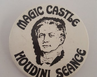 """Vintage Magic Castle Houdini Seance plastic pin/button, judging by font I'd guess 1970's 2 1/8"""""""