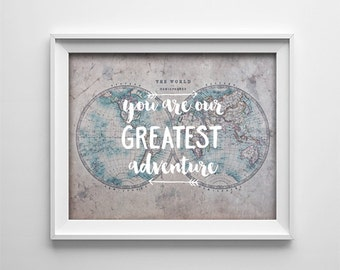 """INSTANT DOWNLOAD 8X10"""" printable digital art file - You are our greatest adventure - Old world map nursery - baby - grey blue - gift"""