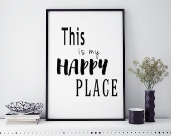 Quote Print| This is my happy place print| home decor| wall art| wall hanging| printed| wall art print| Quote