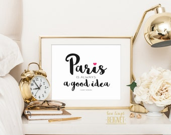 "Paris is always a good idea - Audrey Hepburn  - PRINTABLE ART - 10x8"" - Instant Download - Inspirational Quote"