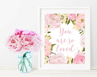 You Are So Loved Print, You Are So Loved Printable Wall Art, Rose Pink Floral Nursery Decor, 8x10 Typography Quote Print, Home Decor