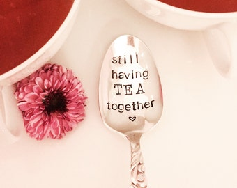Stamped spoon by The Paper Spoon. Still having tea together. Tea lovers gift - tea - friendship gift - perfect gift for a long time friend