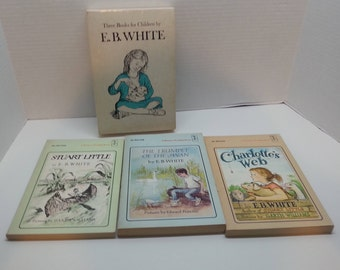 Three Books For Children by E.B. White: Charlotte's Web, Stuart Little, and the Trumpet of the Swan