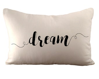 dream - Cushion Cover - 12x18 - Choose your fabric and font colour