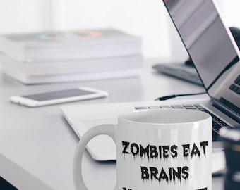 Zombie Mug - Funny Zombie Gifts - Zombie Coffee Mugs - Zombies Eat Brains You're Safe Mug - Zombie Quotes