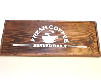 READY TO SHIP rustic wooden farmhouse style sign.  Cofee house sign, coffee lover gift, coffee.  Fresh coffee served daily.  Wood sign.