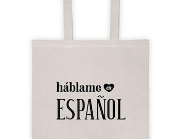 Talk to Me In Spanish Tote Bag, hablame en espanol, Spanish Student Teacher Novelty Gift, Learn Spanish Language Travel Bag, I Love Spanish