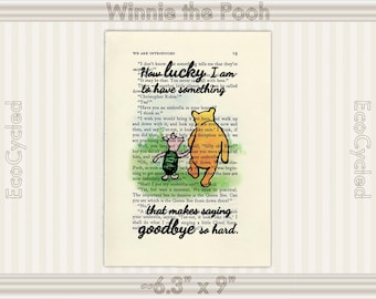 How Lucky I Am To Have Something That Makes Saying Goodbye So Hard Classic Winnie the Pooh Vintage Upcycled Dictionary Art Print Book Print
