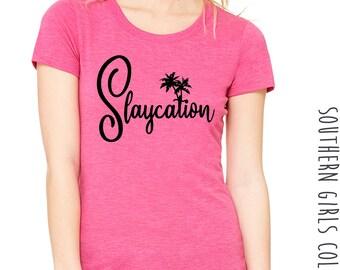 Slaycation Short Sleeve Shirt - Girls Trip Tee - Bridesmaid Gift  - Bachelorette Shirt - Summer Vacation Shirt - Slay Vacation - Vacay Tee
