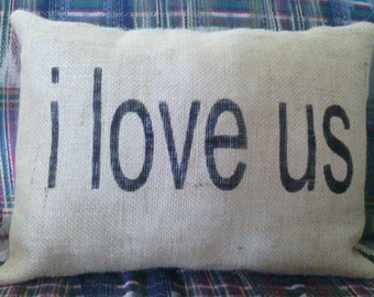 "i love us Pillow, Burlap Stuffed Pillows, Throw Pillows, Decorative Pillows, Pillows With Sayings, Valentine's Day Pillow 16"" x 12"""