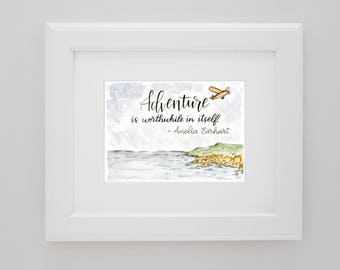 Adventure is Worthwhile in Itself - Amelia Earhart quote PRINT