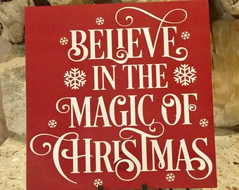 Believe In the Magic of Christmas Wood Sign - Christmas Decor - Christmas Decor Rustic