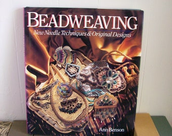 Vintage Beading Book 'Beadweaving - New Needle Techniques & Original Designs' by Ann Benson, 1993  How-To Crafts