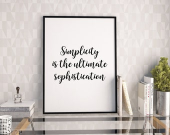 Simplicity is the ultimate sophistication print, beauty print, instant download black typography poster, modern wall decor, for her