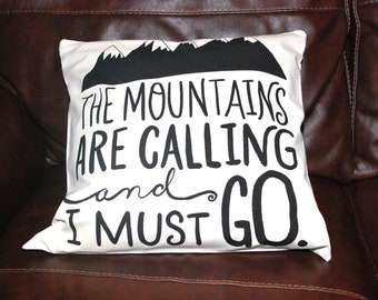 The Mountains are calling and I must Go Throw Pillow Cover John Muir Quote Pillow Decorative Cushion Cover, Mountain Pillows Birthday Gift