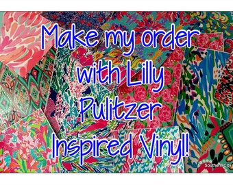 Make ANY existing ( adhesive vinyl ) order with Lilly Inspired Vinyl!  EXCLUDES HTV