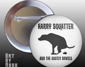 Harry Squatter  Pinback Button