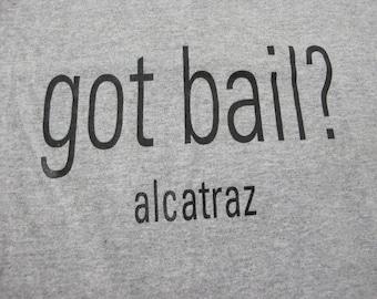 Alcatraz T Shirt San Francisco T Shirt Medium Gray Got Bail?