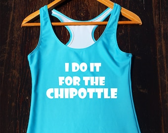 Funny Chipotle Shirt - chipotle workout shirt, chipotle gym top, funny gym tops, chipotle lover, chipotle tumblr shirt, funny gymwear