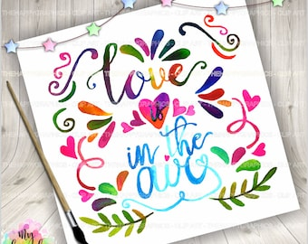 75%OFF - Quotes, Love is in the Air, COMMERCIAL USE, Watercolor Quotes, Motivational Quotes, Quote Clipart, Love Clip Art, Quote Graphics