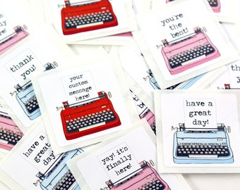 Vintage typewriter stickers - custom message, have a great day, you're the best, thank you!, it's finally here!, happy mail, hello sunshine!