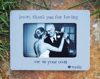 Stepfather's of the bride gift personalized picture frame wedding gift stepdad Step dad gift stepdad thank you for loving me as your own