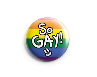 So Gay, Pinback Button, Pride Badge, Rainbow Pin, Gay Pride Pin