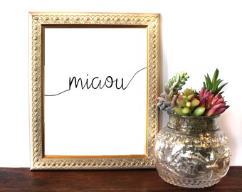 Miaou, Meow, Cat Lover, French Cat, Cat Print, Meow, Modern Quote, Minimalist Print, Fashion Art, Motivated Type, Printable