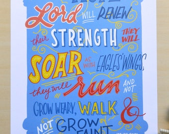 "Isaiah 40 31; blue/orange/yellow; 11x14""; hand drawn print; ""They that hope in the Lord will renew their strength; they will soar as with.."""