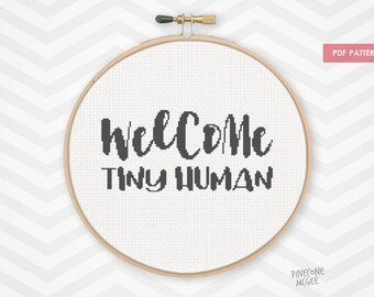 WELCOME TINY HUMAN counted cross stitch pattern, baby typography pdf