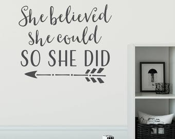 She believed she could so she did, inspirational motivational saying teen girl decor for women art vinyl decal sticker modern decal CT4630