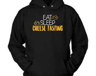 Cheese Tasting hoodie. Cute and funny gift idea