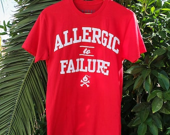 Allergic to Failure Shirt (5 Colors)