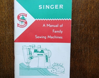 An original Singer sewing machine manual from the 1960s.  Sewing instructions for machines 15,1 5K80, 66, 99K, 185K ,201, 327, 328, 329, 404