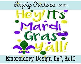 Embroidery Design - Hey It's Mardi Gras Y'all - Fluer De Lis - For 5x7 and 6x10 Hoops