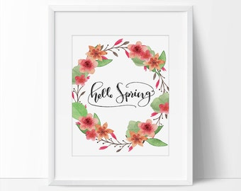 Spring Quote Printable, Spring Print, Hello Spring Quote Calligraphy Art, Spring Wall Art, Spring Printable, Floral Art Print, Flower Art.