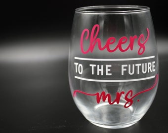 Cheers to the future Mrs Wine Glass