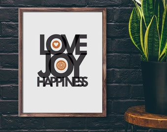 Printable Wall Art Decor Poster - Love Joy Happiness Poster - Digital Download - Modern Typography Poster - 8.5 x 11 & 11 x 14 inch PDFs