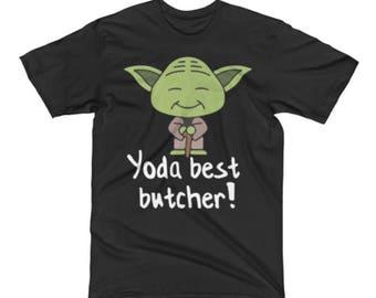 Butcher Shirt - Butcher Gifts - Butcher Gift - Butcher Tee - Best Butcher Tee Shirt - Best Yoda Pun Tee Shirt -Star Wars Shirt For A Butcher