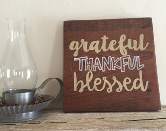 Grateful, Thankful, Blessed -Painted Sign