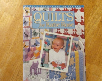 Quilts for Katie Rose book Marsha McCloskey patterns illustrated Feathered Star Productions FSP8 quilts receiving blankets wall quilts toys
