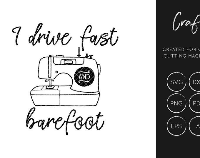 I drive fast and barefoot SVG, SVG Cut file, dxf, craft svg, sewing svg, cutting file, commercial use, silhouette cameo, cricut explore
